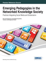 Emerging Pedagogies in the Networked Knowledge Society - Practices Integrating Social Media and Globalization ebook by