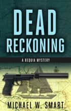 Dead Reckoning ebook by Michael Smart