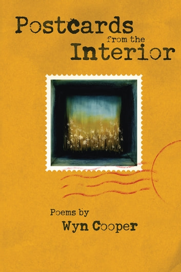 Postcards from the Interior ebook by Wyn Cooper