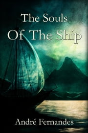 The Souls Of The Ship ebook by André Fernandes