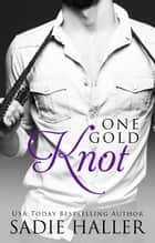 One Gold Knot - Dominant Cord, #2 ebook door Sadie Haller