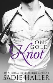 One Gold Knot - Dominant Cord, #2 ebook by Sadie Haller