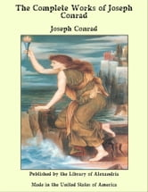 The Complete Works of Joseph Conrad ebook by Joseph Conrad