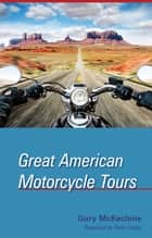 Great American Motorcycle Tours ebook by Gary McKechnie
