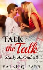 Talk the Talk (Contemporary Erotic Romance) ebook by Sarah Q. Parr