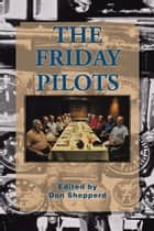 The Friday Pilots ebook by Don Shepperd