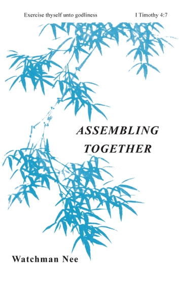 Assembling Together ebook by Watchman Nee