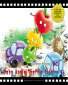 Baby Apple Traffic Lights - A Fairy Tale that Encourages Children to Love Fruit ebook by Yang Lan