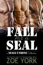 Fall For A SEAL ebook by Zoe York