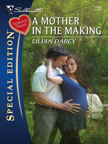 A Mother in the Making ebook by Lilian Darcy