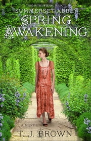 Summerset Abbey: Spring Awakening ebook by T. J. Brown
