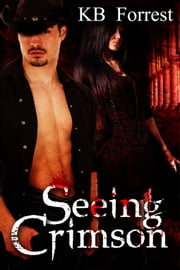 Seeing Crimson ebook by K. B. Forrest