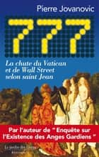 777 - La chute du Vatican et de Wall Street selon saint Jean ebook by Pierre Jovanovic
