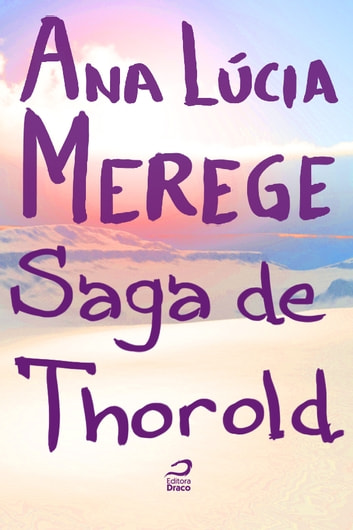 Saga de Thorold ebook by Ana Lúcia Merege