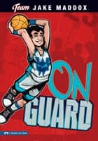 Jake Maddox: On Guard ebook by Jake Maddox, Sean Tiffany