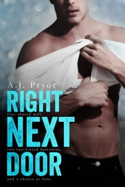 Right Next Door ebook by A.J. Pryor