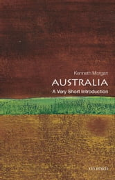 Australia: A Very Short Introduction ebook by Kenneth Morgan
