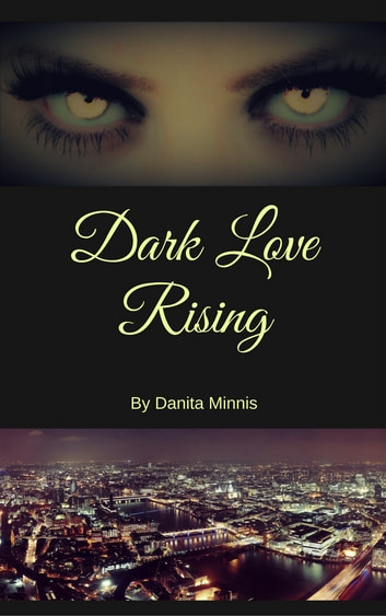 Dark Love Rising ebook by Danita Minnis