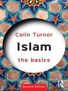 Islam: The Basics ebook by Colin Turner
