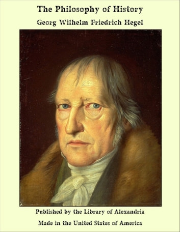 The Philosophy of History eBook by Georg Wilhelm Friedrich Hegel