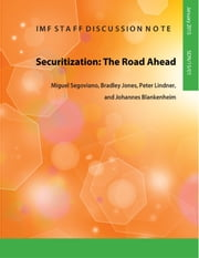 Securitization: The Road Ahead ebook by Miguel  Segoviano Basurto,Bradley Jones,Peter Lindner,Johannes Blankenheim