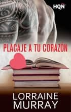 Placaje a tu corazon ebook by Lorraine Murray