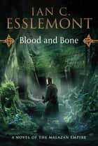 Blood and Bone ebook by Ian C. Esslemont
