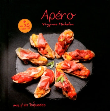 Mes p'tits Toquades - Apéro ebook by Virginie MICHELIN