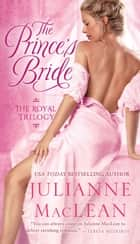 The Prince's Bride - The Royal Trilogy ebook by Julianne MacLean