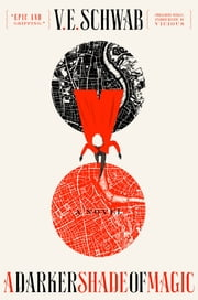 A Darker Shade of Magic - A Novel ebook by V. E. Schwab