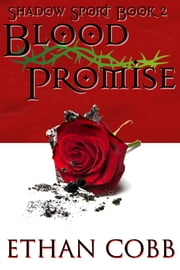 Blood Promise: Shadow Sport 2 ebook by Ethan Cobb