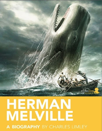 Herman Melville: A Biography ebook by Charles  Limley