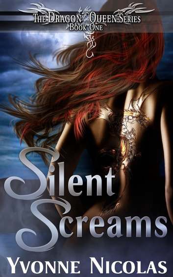 Silent Screams - The Dragon Queen Series, #1 ebook by Yvonne Nicolas