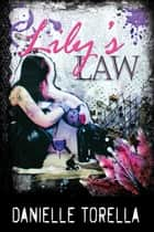 Lily's Law ebook by Danielle Torella