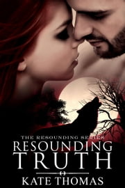 Resounding Truth - The Resounding Series ebook by Kate Thomas
