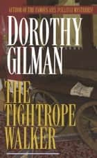 The Tightrope Walker - A Novel ebook by Dorothy Gilman
