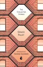 The Collected Stories of Grace Paley ebook by Grace Paley