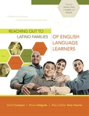 Reaching Out to Latino Families of English Language Learners ebook by David Campos,Rocio Delgado,Mary Esther Soto Huerta