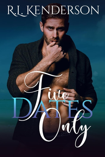 Five Dates Only ebook by R.L. Kenderson