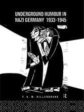 Underground Humour In Nazi Germany, 1933-1945 ebook by Dr F K M Hillenbrand,F. K. M. Hillenbrand