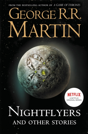 Nightflyers and Other Stories ebook by George R. R. Martin