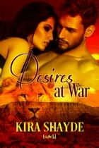 Desires at War ebook by Kira Shayde
