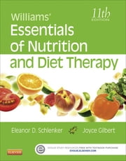 Williams' Essentials of Nutrition and Diet Therapy ebook by Eleanor Schlenker,Joyce Ann Gilbert