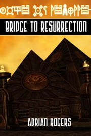 Bridge To Resurrection ebook by Adrian Rogers