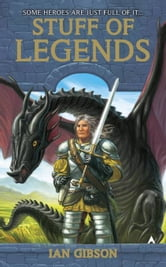 Stuff of Legends ebook by Ian Gibson