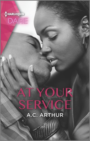 At Your Service - A Scorching Hot Romance ebook by A.C. Arthur