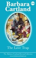 The Love Trap ebook by Barbara Cartland