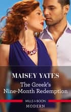The Greek's Nine-Month Redemption ebook by Maisey Yates