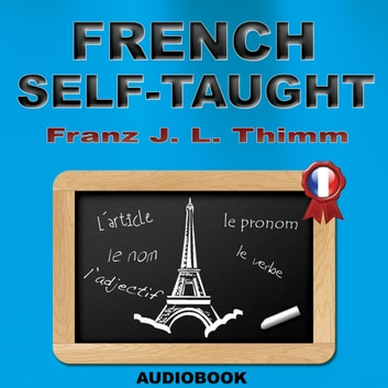French Self-Taught audiobook by Franz J. L. Thimm