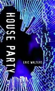 House Party ebook by Eric Walters